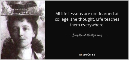 quote-all-life-lessons-are-not-learned-at-college-she-thought-life-teaches-them-everywhere-lucy-maud-montgomery-38-12-95.jpg